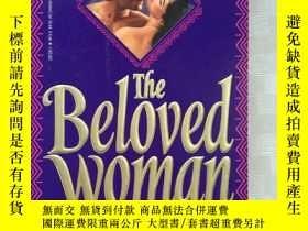 二手書博民逛書店the罕見beloved woman 心愛的女人Y226277