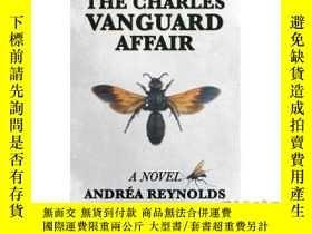 二手書博民逛書店The罕見Charles Vanguard Affair-查爾斯·先鋒事件Y465786 Andrea Rey