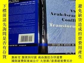 二手書博民逛書店英法德意等原版外文罕見THE ARAB-ISRAELI CONFLICT TRANSFORMED 2002年 小1