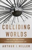 二手書《Colliding Worlds: How Cutting-edge Science is Redefining Contemporary Art》 R2Y ISBN:9780393083361