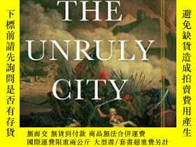 二手書博民逛書店The罕見Unruly CityY255562 Mike Rapport Basic Books 出版201