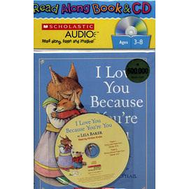 【麥克書店】I LOVE YOU BECAUSE YOURE YOU /英文繪本附CD《親情》