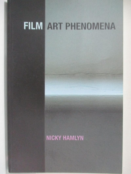 【書寶二手書T2/影視_KE2】Film Art Phenomena_Hamlyn, Nicky