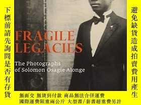 二手書博民逛書店Fragile罕見Legacies: The Photographs of Solomon Osagie Alon