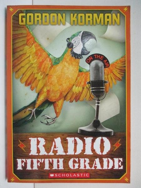 【書寶二手書T9/原文小說_A7C】Radio Fifth Grade_Korman, Gordon