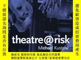 二手書博民逛書店Theatre@risk罕見(diaries, Letters
