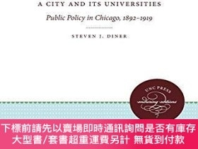 二手書博民逛書店A罕見City And Its UniversitiesY255174 Steven J. Diner Uni