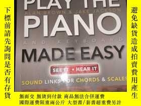 二手書博民逛書店Play罕見the Piano and Keyboard Made Easy-轻松地弹钢琴 英文原版Y8994