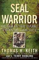 二手書博民逛書店 《SEAL Warrior: Death in the Dark: Vietnam 1968--1972》 R2Y ISBN:9780312379049│Macmillan