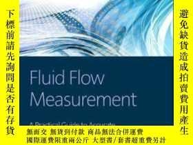 二手書博民逛書店Fluid罕見Flow Measurement Third Edition: A Practical Guide