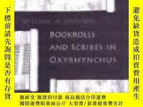 二手書博民逛書店Bookrolls罕見And Scribes In OxyrhynchusY307751 William A.