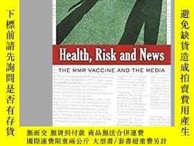 二手書博民逛書店Health,罕見Risk and News: The Mmr Vaccine and the Media-健康、