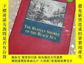 二手書博民逛書店THE罕見RUSSIAN SHORES OF THE BLACK SEA(黑海的俄羅斯海岸)Y328400 L