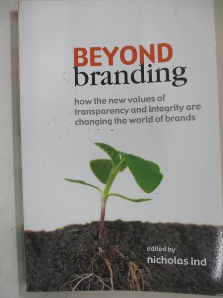 【書寶二手書T1/大學商學_ELR】Beyond Branding: How the New Values of Transparency…