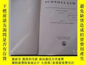 二手書博民逛書店ICONOCLASM罕見Papers Given At the