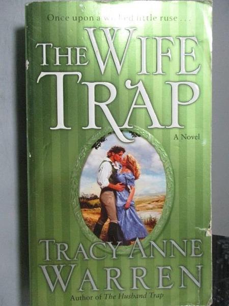 【書寶二手書T9/原文小說_OST】The Wife Trap_Tracy Anne Warren