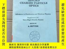 二手書博民逛書店applied罕見charged particle optics part A B C三冊合售(P1667)Y