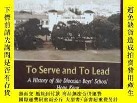 二手書博民逛書店To罕見Serve and To Lead A History