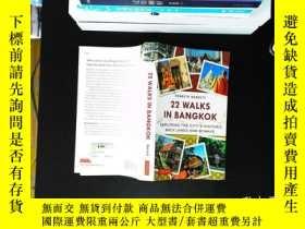 二手書博民逛書店22罕見WALKS IN BANGKOKY13606 出版2013