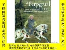 二手書博民逛書店2013年A罕見Perpetual Fire: John C.
