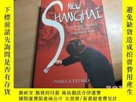 二手書博民逛書店new罕見shanghai the rocky rebirth of china s legendary city