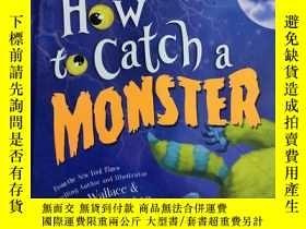 二手書博民逛書店How罕見to Catch a Monster 如何捕捉怪物 兒
