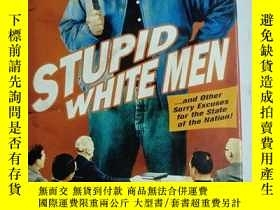 二手書博民逛書店STUPID罕見WHITE MEN 《873》Y138362 出