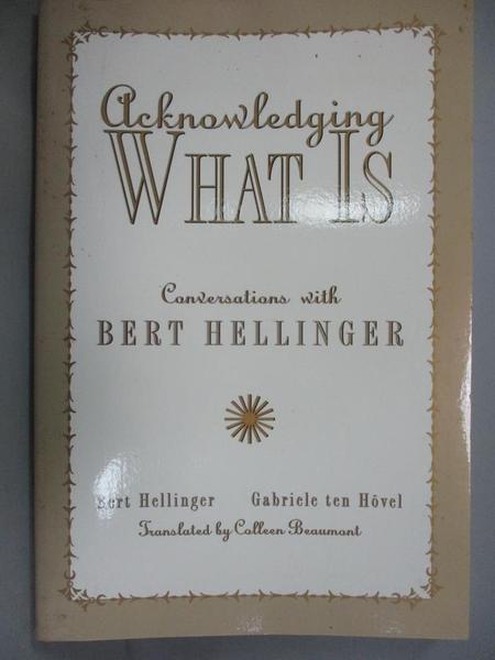 【書寶二手書T8/傳記_EVB】Acknowledging What Is: Conversations With Be