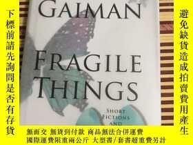 二手書博民逛書店NEIL罕見GAIMAN Fragile Things 【尼爾G