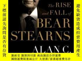 二手書博民逛書店The罕見Rise And Fall Of Bear Stearns-貝爾斯登的興衰Y436638 Alan