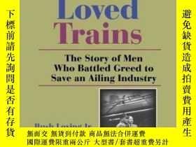 二手書博民逛書店The罕見Men Who Loved Trains: The S