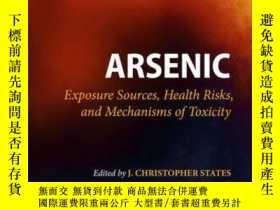 二手書博民逛書店Arsenic:罕見Exposure Sources, Health Risks, and Mechanisms