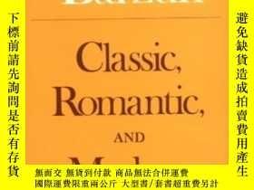 二手書博民逛書店Classic,罕見Romantic, And Modern (phoenix Books)Y364153 J