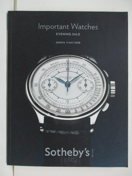 【書寶二手書T1/收藏_DIL】Sotheby s_Important Watches_2008/5/11