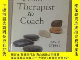 二手書博民逛書店英文原版罕見From Therapist to CoachY27