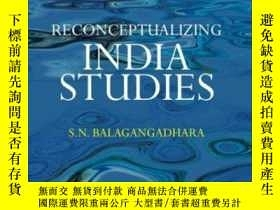 二手書博民逛書店Reconceptualizing罕見India Studies