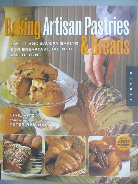 【書寶二手書T1/餐飲_GML】Baking Artisan Pastries & Breads: Sweet and Savory..