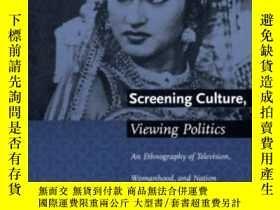 二手書博民逛書店Screening罕見Culture, Viewing Politics-放映文化,看政治Y436638 Pu