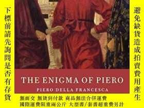 二手書博民逛書店The罕見Enigma of Piero: Piero della FrancescaY360448 Carl