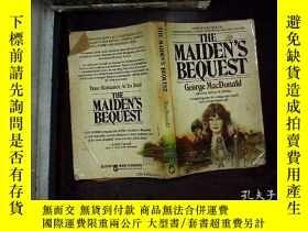 二手書博民逛書店THE罕見MAIDENS BEQUESTY180897