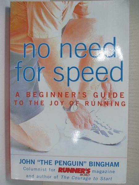 【書寶二手書T5/體育_IMP】No Need for Speed: A Beginner's Guide to the Joy of Running_Bingham, John