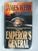 【書寶二手書T1/一般小說_AQ6】The Emperor's General_Webb, James H.