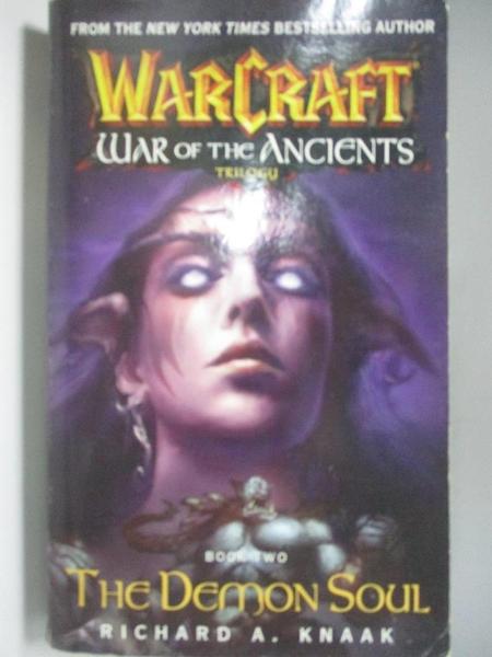 【書寶二手書T2/原文小說_AK8】The Demon Soul (Warcraft: War of the Ancients, Book 2)_Richard A. Knaak