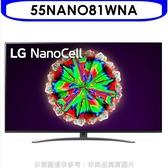 《結帳打9折》LG樂金【55NANO81WNA】55吋一奈米4K電視*預購*
