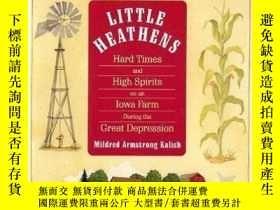二手書博民逛書店Little罕見Heathens (hard Times And High Spirits On An Iowa