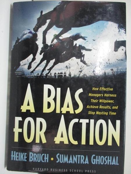 【書寶二手書T1/大學商學_DNJ】A Bias for Action: How Effective Managers Harness…