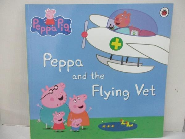 【書寶二手書T4/少年童書_KH7】Peppa and the Flying Vet