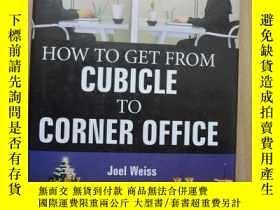 二手書博民逛書店How罕見To Get From Cubicle To Corner OfficeY153521 Joel W