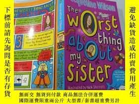 二手書博民逛書店The罕見worst thing about my sister:我妹妹最糟糕的地方Y200392