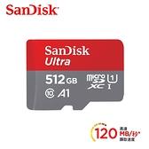 【120MB/s 】SanDisk Ultra microSDXC UHS-I 512GB 記憶卡 【台灣代理商公司貨】512G A1 無轉卡